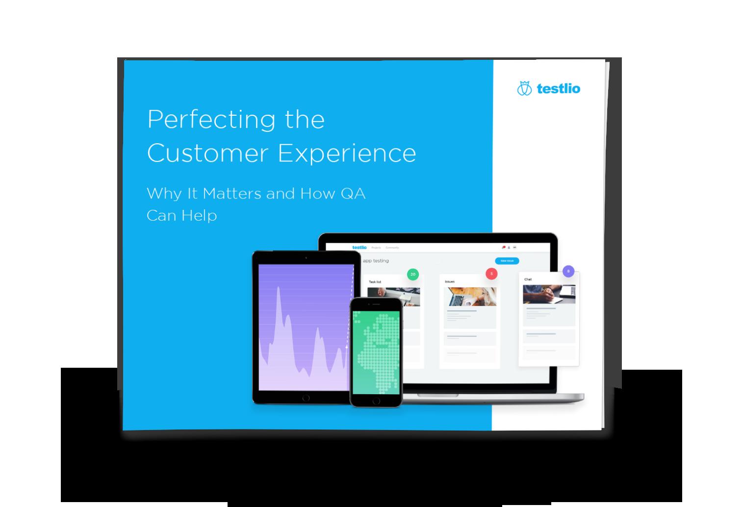 Testlio eBook Perfecting the Customer Experience through QA testing